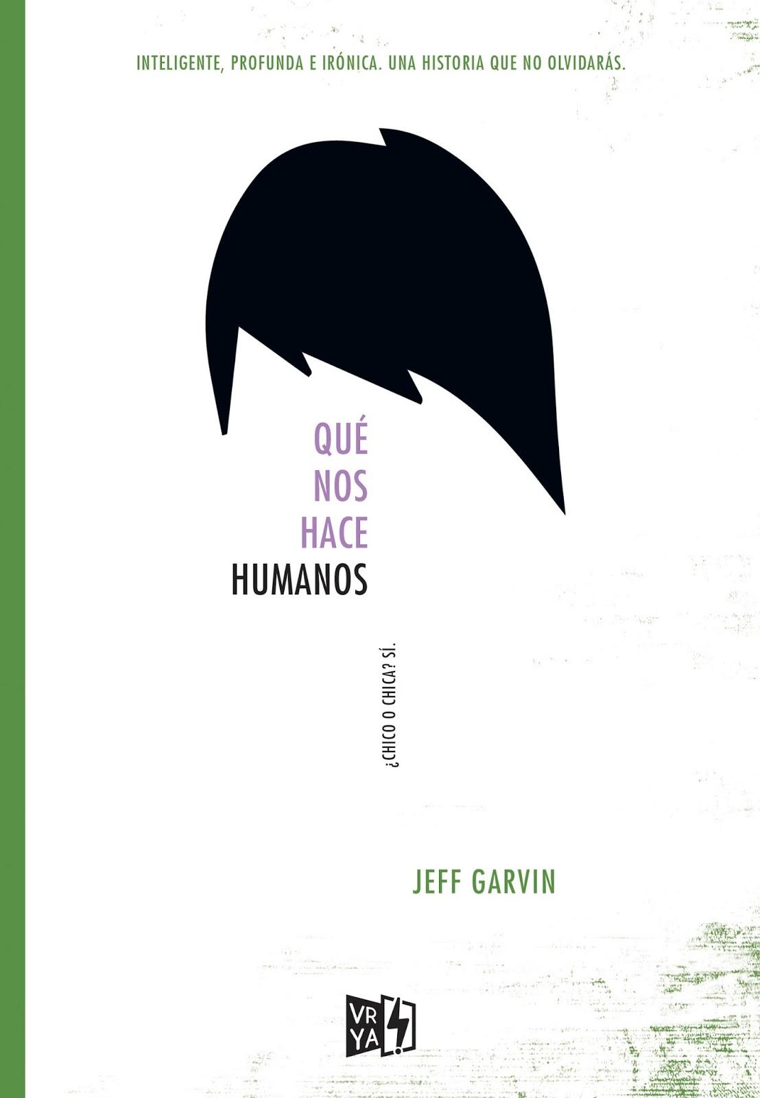 Qué nos hace humanos por Jeff Garvin - Distribuidora Inca