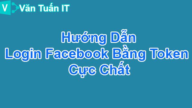 Hướng Dẫn Vào Facebook Người Khác Bằng Token