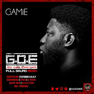 DOWNLOAD: God Over Everything (G.O.G) By Gamie  | @itsgamie