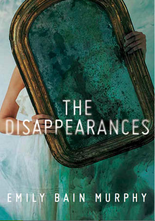 The Disappearances Emily Bain Murphy