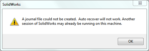 Warning –  A Journal File Could not Be Created. Auto recover will not work. Another SOLIDWORKS Session Running