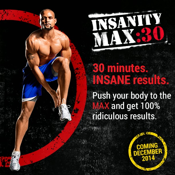 Insanity Workout T25: Healthy, Fit, And Focused: Coming Soon...Insanity MAX 30