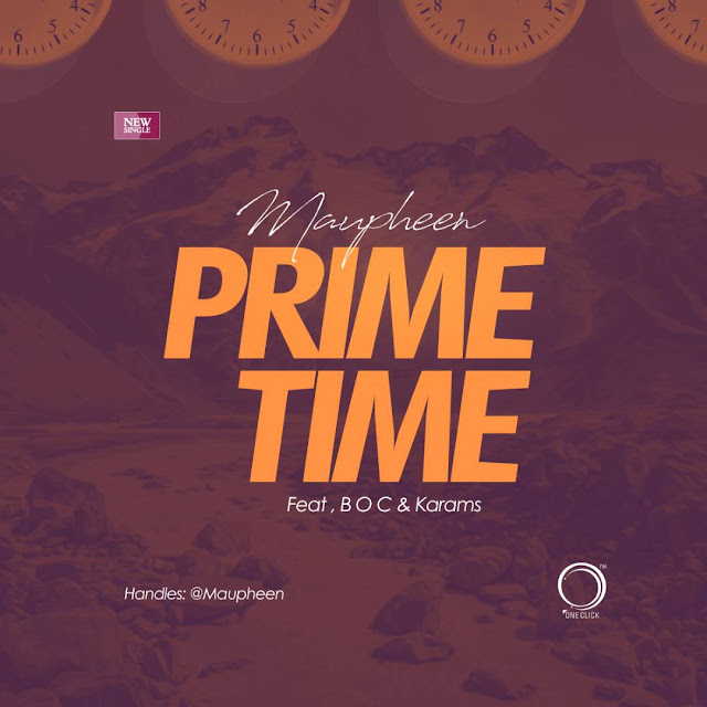 DOWNLOAD: Maupheen - Prime time (Feat. B.O.C. Madaki & karams) |  @Maupheen