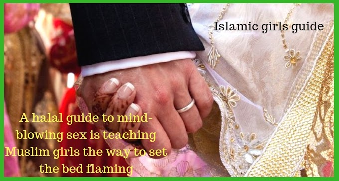 A halal guide to mind-blowing sex is teaching Muslim girls the way to set the bed flaming - Islamic girls guide