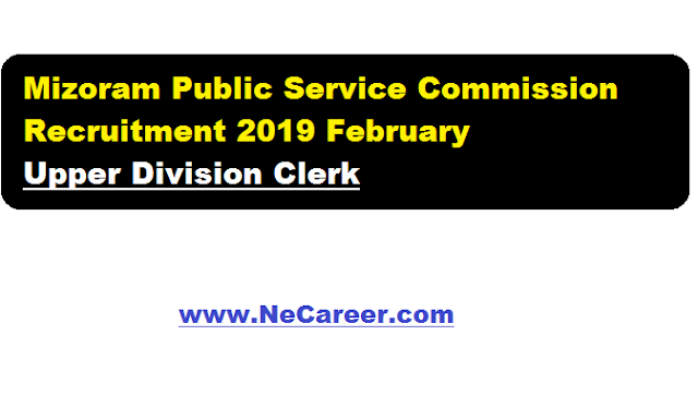 Mizoram Public Service Commission Recruitment 2019 February | Upper Division Clerk Posts