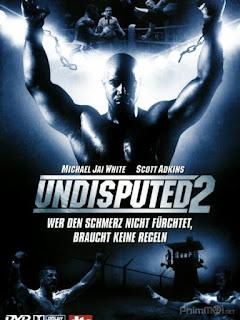Quyết đấu 2: Kẻ đứng cuối cùng - Undisputed 2: Last Man Standing (2006) | Full HD VietSub
