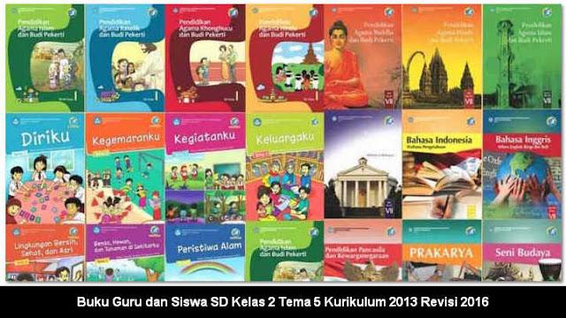 Buku Guru dan Siswa SD Kelas 2 Tema 5 Kurikulum 2013 Revisi 2016