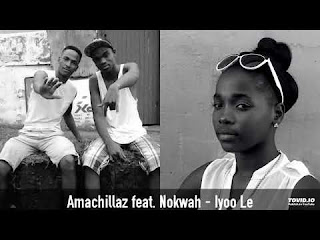 Amachillaz-feat-Nokwah-Iyoo-Le