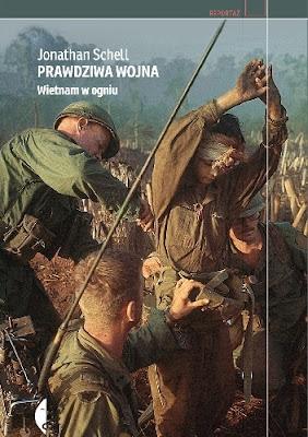 Prawdziwa wojna. Wietnam w ogniu - Jonathan Schell