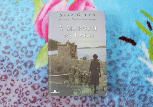 Resenha, livro, À-margem-do-lago, Sara-Gruen, bertrand-brasil, monstro-do-lago-ness, escocia, segunda-guerra-mundial, opniao, trechos, capa,