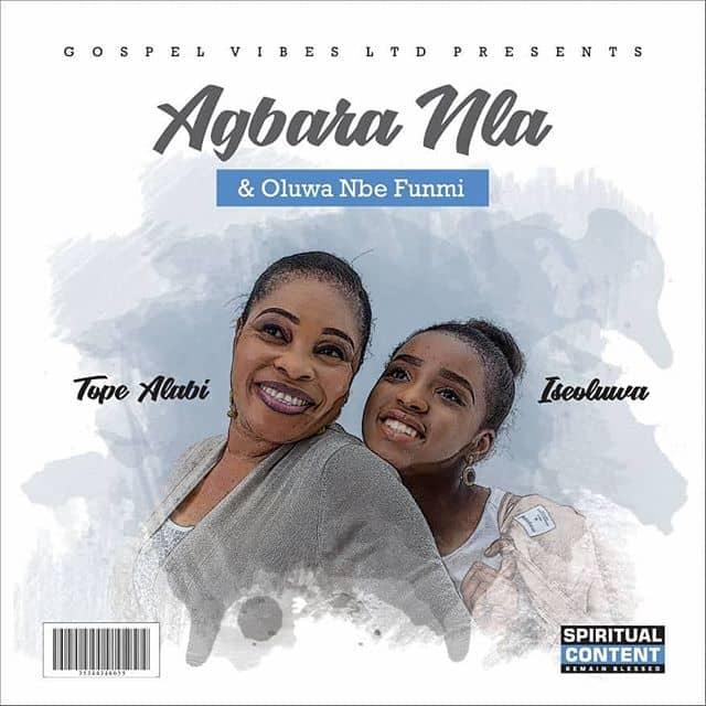 Tope Alabi ft. Iseoluwa – Agbara