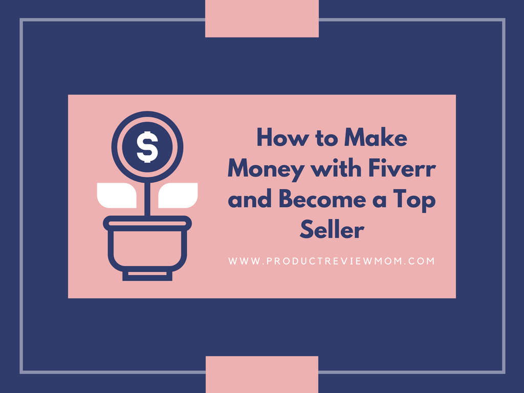 How to Make Money with Fiverr and Become a Top Seller  via  www.productreviewmom.com