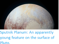 https://sciencythoughts.blogspot.com/2016/03/sputnik-planum-apparently-young-feature.html