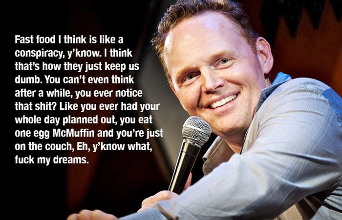 Bill Burr's thoughts on Fast Food