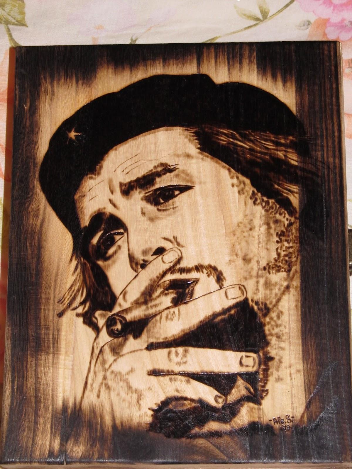 Sweet Fire  pirografia su legno ERNESTO CHE GUEVARA