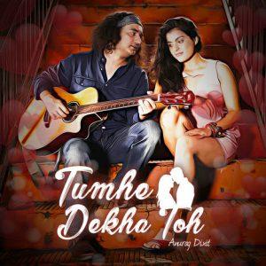 Tumhe Dekha Toh (2018)