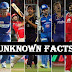 Top 12 Unknown Facts Of Ipl History