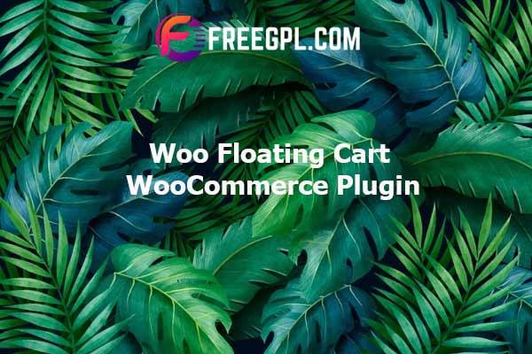Woo Floating Cart - WooCommerce Plugin Nulled Download Free