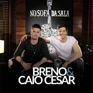 Breno e Caio Cesar - Some Não em Mp3
