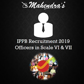 IPPB Recruitment 2019 | Officers in Scale VI & VII