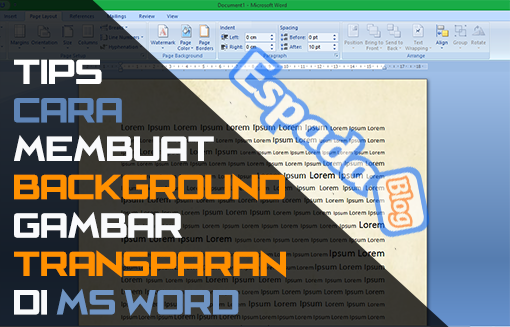 Cara Membuat Background Gambar Tranparan Di Ms Word Espada