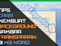 Cara Membuat Background Gambar Tranparan di MS Word