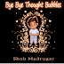 Bye Bye Thought Bubbles: Mindfulness for young children by Shob Madrugar