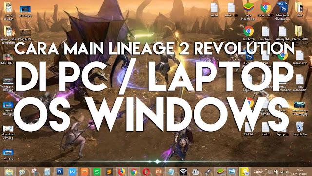 Cara ini bisa kamu lakukan agar Lineage 2 Revolution dapat dimainkan di Laptop Windows