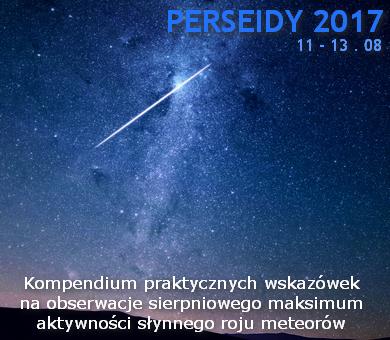 Łzy Świętego Wawrzyńca: Kompendium porad na obserwacje maksimum Perseidów 2017 z garbatym Księżycem w tle?
