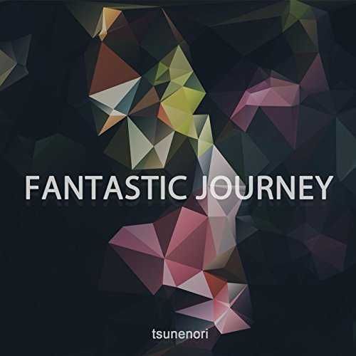 [Album] Tsunenori – Fantastic Journey (2015.05.13/MP3/RAR)