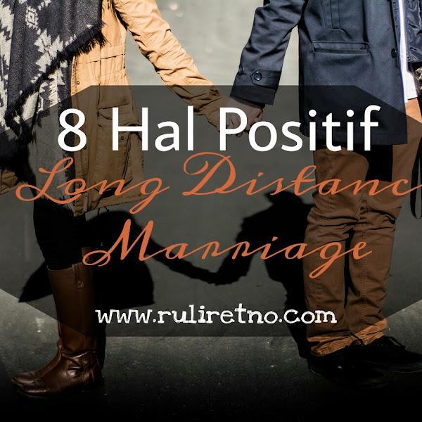 8 hal positif dari Long Distance Marriage