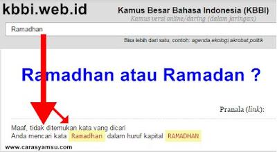 Ejaan bulan bulan puasa berdasarkan Kamus Besar Bahasa Indonesia  Ejaan yang Benar ialah Ramadan, jadi bukan Ramadhan atau Ramadlan