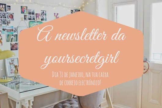 A newsletter da yoursecretgirl