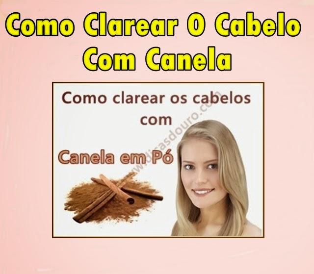 COMO CLAREAR OS CABELOS COM CANELA