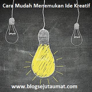 Cara Mudah Menemukan Ide Kreatif