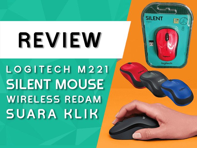 Review Mouse Logitech M221 Silent Wireless Indonesia
