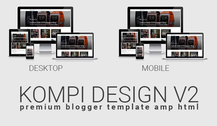 Premium Blogger Template AMP HTML Kompi Design V2