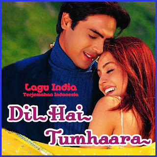 Lagu India Dil Hai Tumhara  Lirik Terjemahan