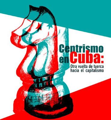 http://videos.cubasi.cu/Centrismo_en_Cuba_Otra_vuelta_de_tuerca_hacia_el_capitalismo.pdf