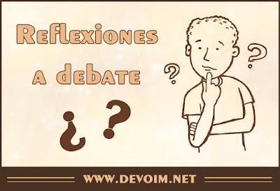 Reflexiones a debate