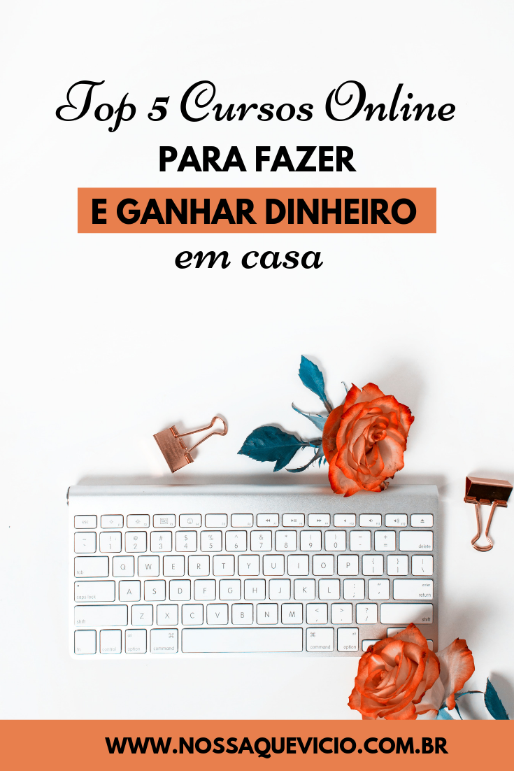 TOP 5 CURSOS ONLINE PARA FAZER E GANHAR DINHEIRO EM CASA