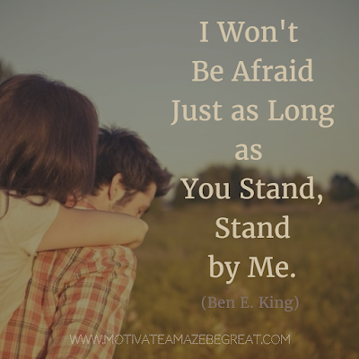 "Featured on our Most Inspirational Song Lines and Lyrics Ever checklist: Ben E. King ""Stand By Me"" song lyrics."