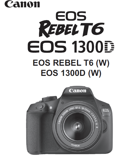 Canon Camera News 2019: Canon EOS 1300D / Rebel T6 PDF User