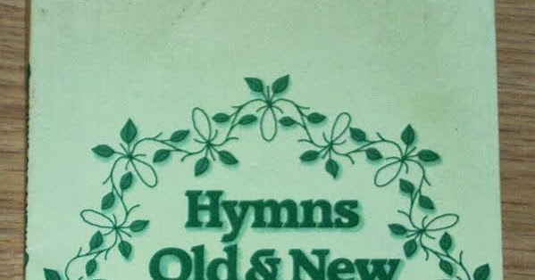 Hymns Old and New - A Hymnbook for the Irish Church | GodSongs net