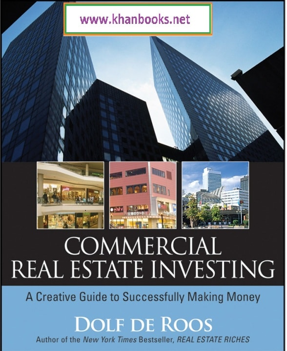 COMMERCIALREAL ESTATE INVESTINGA | CREATIVE GUIDE TO SUCCESSFULLY MAKING MONE BY DOLF DE ROOS COVER PAGE