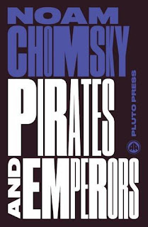 Noam Chomsky - Pirates and Emperors