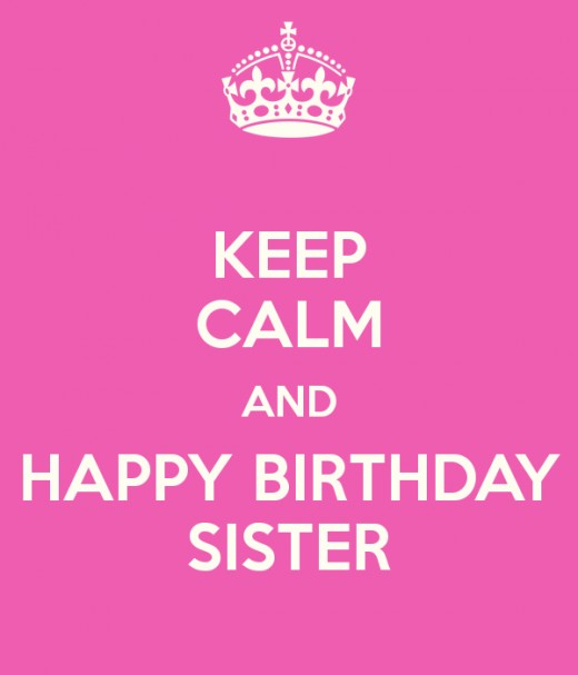 keep calm and happy birthday-happy birthday wishes for sister