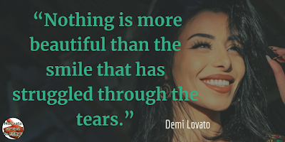 "Quotes About Strength And Motivational Words For Hard Times: ""Nothing is more beautiful than the smile that has struggled through the tears."" - Demi Lovato"