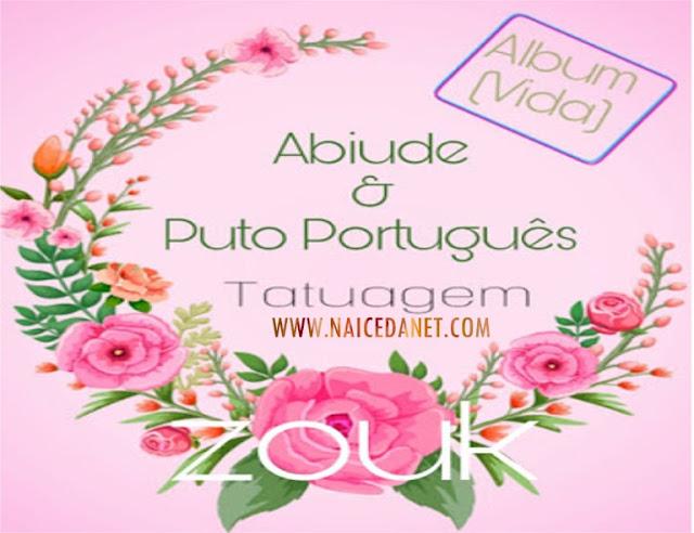 Abiude Feat. Puto Português -Tatuagem |Download Mp3|
