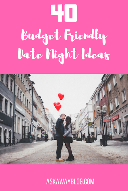40 Budget Friendly Date Night Ideas